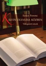 KÁLVIN OLVASÁSA KÖZBEN - Ekönyv - SZŰCS FERENC