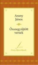 ÖSSZEGYŰJTÖTT VERSEK - ARANY KLASSZIKUSOK - Ekönyv - ARANY JÁNOS