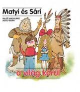 MATYI ÉS SÁRI A VILÁG KÖRÜL - Ekönyv - MACOUREK, MILOS-BORN, ADOLF