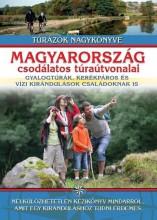 MAGYARORSZÁG CSODÁLATOS TÚRAÚTVONALAI (ÚJ) - Ekönyv - TOTEM/TÓTHÁGAS KIADÓ