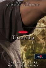 TŰZPRÓBA - KÖTÖTT - Ekönyv - CLARE, CASSANDRA-JOHNSON, MAUREEN