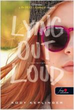 LYING OUT LOUD - A HAZUGSÁGHÁLÓ (THE DUFF 2.) - FŰZÖTT - Ekönyv - KEPLINGER, KODY