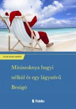 Miniszoknya bugyi nélkül és egy lágyszívű Besúgó - Ebook - Forrai István-Istefán