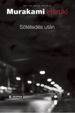 SÖTÉTEDÉS UTÁN - Ekönyv - MURAKAMI, HARUKI
