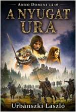A NYUGAT URA - ANNO DOMINI 1246 - Ekönyv - URBÁNSZKI LÁSZLÓ