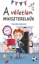 A VÉLETLEN MINISZTERELNÖK - Ekönyv - MCLAUGHLIN, TOM
