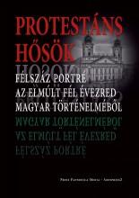 PROTESTÁNS HŐSÖK - Ekönyv - PRESS-PANNONICA-MEDIA, AMFIPRESSZ