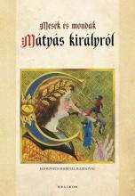 MESÉK ÉS MONDÁK MÁTYÁS KIRÁLYRÓL (ÚJ BORÍTÓ) - Ekönyv - KRÍZA ILDIKÓ