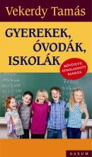 GYEREKEK, ÓVODÁK, ISKOLÁK - BŐV., ÁTDOLG., KIADÁS 2016 - Ekönyv - VEKERDY TAMÁS