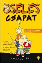 A TROLLCSAPDA - CSELES CSAPAT 1. - Ekönyv - FRY, MICHAEL