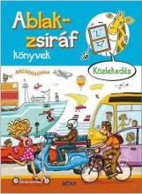 ABLAK-ZSIRÁF KÖNYVEK - KÖZLEKEDÉS - Ekönyv - MÓRA KÖNYVKIADÓ