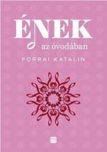 ÉNEK AZ ÓVODÁBAN - Ebook - FORRAI KATALIN