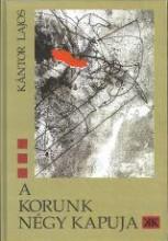 A KORUNK NÉGY KAPUJA - Ekönyv - KÁNTOR LAJOS