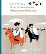 AZ ÉRDEMES, NEMES RÓZSASÁNDOR - BETYÁRPIKARESZK - Ekönyv - BENE ZOLTÁN