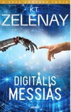 DIGITÁLIS MESSIÁS - Ekönyv - ZELENAY, K.T.