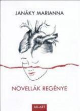 NOVELLÁK REGÉNYE - Ekönyv - JANÁKY MARIANNA