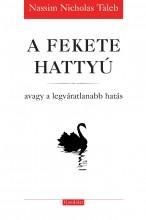 A FEKETE HATTYÚ - AVAGY A LEGVÁRATLANABB HATÁS - Ekönyv - TALEB, NASSIM NICHOLAS