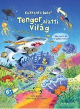 TENGER ALATTI VILÁG - KUKKANTS BELE! - Ekönyv - DAVIES, KATE - KING, COLIN