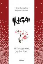 IKIGAI - A HOSSZÚ ÉLET JAPÁN TITKA - Ebook - GARCIA, HÉCTOR - MIRALLES, FRANCESC