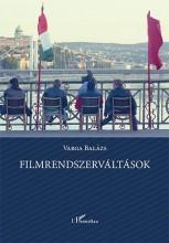 FILMRENDSZERVÁLTÁSOK - Ekönyv - VARGA BALÁZS