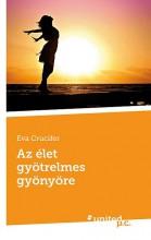 AZ ÉLET GYÖTRELMES GYÖNYÖRE - Ekönyv - CRUCIFER, EVA