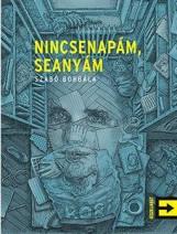 NINCSENAPÁM SEANYÁM - Ekönyv - SZABÓ BORBÁLA