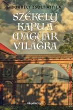 SZÉKELY KAPU A MAGYAR VILÁGRA - Ekönyv - BORBÉLY ZSOLT ATTILA
