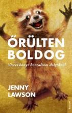 ŐRÜLTEN BOLDOG - Ekönyv - LAWSON, JENNY