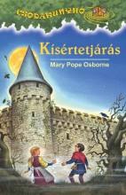 KÍSÉRTETJÁRÁS - CSODAKUNYHÓ 22. - Ekönyv - OSBORNE, MARY POPE