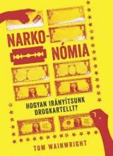 NARKONÓMIA - HOGYAN IRÁNYÍTSUNK DROGKARTELLT? - Ebook - WAINWRIGHT, TOM