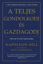 A TELJES GONDOLKODJ ÉS GAZDAGODJ - Ekönyv - HILL, NAPOLEON