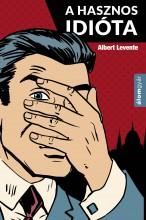 A hasznos idióta - Ekönyv - Albert Levente
