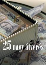 25 ÉV, 25 NAGY ÁTVERÉS - Ekönyv - BRÜCKNER GERGELY, CSABAI KÁROLY, DZINDZI