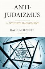 ANTIJUDAIZMUS - A NYUGATI HAGYOMÁNY - Ekönyv - NIRENBERG, DAVID