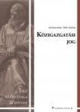 KÖZIGAZGATÁSI JOG - JOGI SZAKVIZSGA KÖNYVEK - Ekönyv - PATROCINIUM KFT.