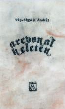 ARCVONAL KELETEN - Ekönyv - VÁGVÖLGYI B. ANDRÁS