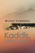 KADDIS, PIRKADATKOR - Ekönyv - FRIEDMAN, MICHEL
