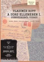 A SORS ELLENÉBEN I. - SZENVEDÉSBŐL VIGASZ - Ebook - ROTT, VLADIMIR