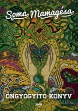 ÖNGYÓGYÍTÓ KÖNYV - ÚJ BORÍTÓ - Ekönyv - SOMA MAMAGÉSA