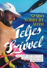 TELJES SZÍVVEL - Ekönyv - SZABÓ NORBERT ÁDÁM