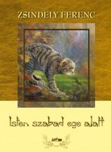 ISTEN SZABAD EGE ALATT - Ekönyv - ZSINDELY FERENC