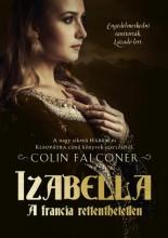 IZABELLA - A FRANCIA RETTENTHETETLEN - Ekönyv - FALCONER, COLIN
