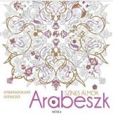 SZÍNES ÁLMOK - ARABESZK - STRESSZOLDÓ SZÍNEZŐ - Ekönyv - MÓRA KÖNYVKIADÓ