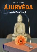 ÁJURVÉDA MINDENKINEK - Ekönyv - RHYNER, HANS H.