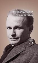 KRITIKA ÉS VÁLSÁG - Ebook - KOSELLECK, REINHART