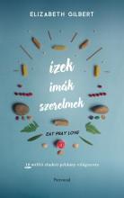 ÍZEK, IMÁK, SZERELMEK (2016) - Ekönyv - GILBERT, ELIZABETH