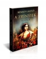 A ZRÍNYIEK III. - ILONA - Ekönyv - BENKŐ LÁSZLÓ