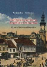 KOLDULVA A SZERELMET, SZOLGÁLVA A TUDOMÁNYT - Ekönyv - KUNTZ ZOLTÁN - VÖRÖS ÁKOS