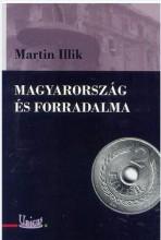 MAGYARORSZÁG ÉS FORRADALMA - Ekönyv - MARTIN ILLIK
