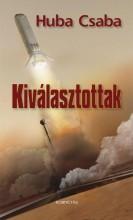 KIVÁLASZTOTTAK - Ekönyv - HUBA CSABA